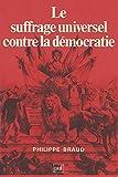 Le suffrage universel contre la démocratie