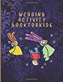Wedding Activity Book: Keep Kids of All Ages, Boys and Girls Happy and Busy at Your Wedding Party With Matching Activity Book