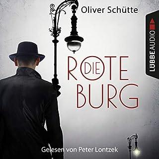 Die Rote Burg     Metropolis Berlin              Autor:                                                                                                                                 Oliver Schütte                               Sprecher:                                                                                                                                 Peter Lontzek                      Spieldauer: 7 Std. und 59 Min.     85 Bewertungen     Gesamt 3,9