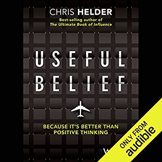Useful Belief     Because It's Better Than Positive Thinking              By:                                                                                                                                 Chris Helder                               Narrated by:                                                                                                                                 Chris Helder                      Length: 1 hr and 36 mins     100 ratings     Overall 4.6