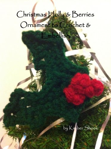 Christmas Holly & Berries Ornament to Crochet & Embellish