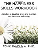 Image of Happiness Skills Workbook: Activities to develop, grow, and maintain happiness and well-being