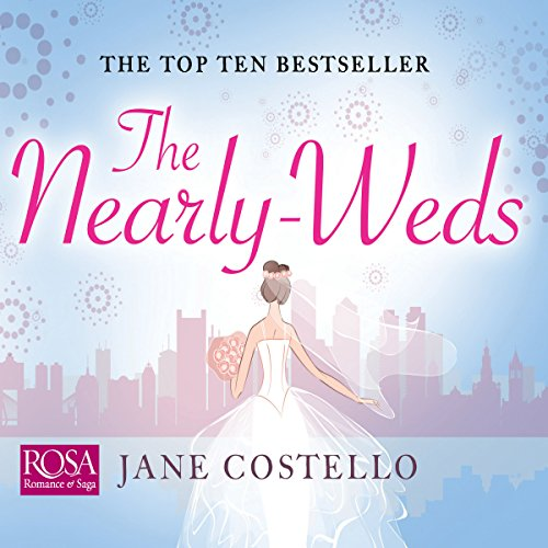 The Nearly-Weds                   By:                                                                                                                                 Jane Costello                               Narrated by:                                                                                                                                 Emma Gregory                      Length: 9 hrs and 48 mins     113 ratings     Overall 4.4