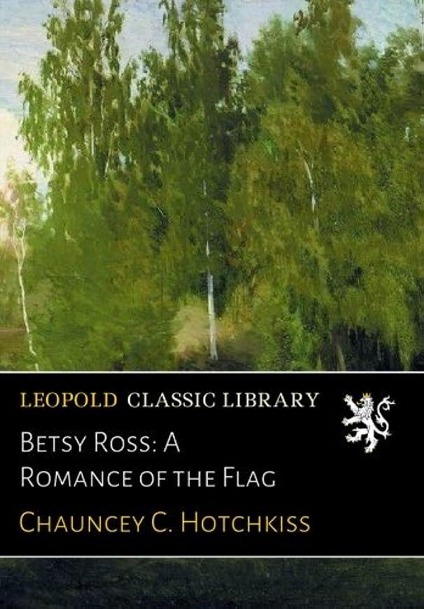 ペストタイヤカラスBetsy Ross: A Romance of the Flag