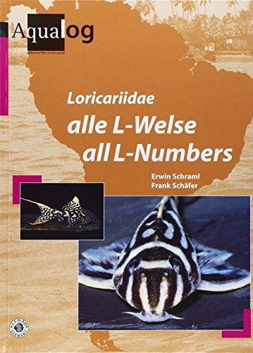 Aqualog. Reference fish of the world / Loricariidae. Alle L-Welse /All L-numbers. Dt./Engl.