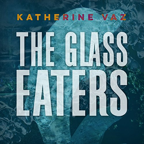 The Glass Eaters audiobook cover art