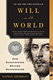 Will in the World: How Shakespeare Became Shakespeare (Anniversary Edition) (English Edition)