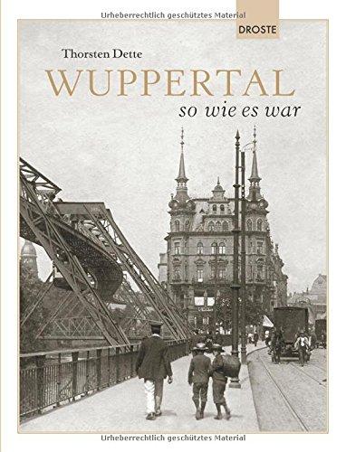 Wuppertal so wie es war (Städte - so wie sie waren)
