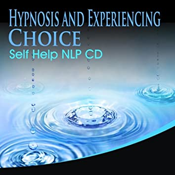 Hypnosis And Experiencing Choice Self Help NLP CD_1