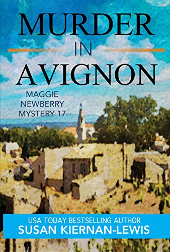 Murder in Avignon: A Race Against Time Thriller Mystery set in the South of France (The Maggie Newberry Mystery Series Book 17)