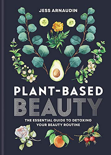 Compare Textbook Prices for Plant Based Beauty  ISBN 9781783253234 by Arnaudin, Jess