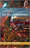 Come, all ye shepherds: duo flauto e pianoforte (Christmas music for flute and piano Vol. 2) (Italian Edition)