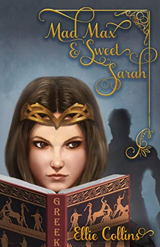 Mad Max & Sweet Sarah (Greek Mythology Fantasy Series Book 3) by [Ellie Collins]