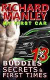 Buddies, Secrets & First Times: Book 13: My First Car (English Edition)