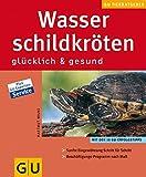 Wasserschildkröten: Glücklich und Gesund Wilke, Hartmut