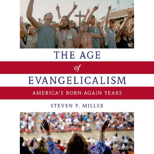 The Age of Evangelicalism audiobook cover art