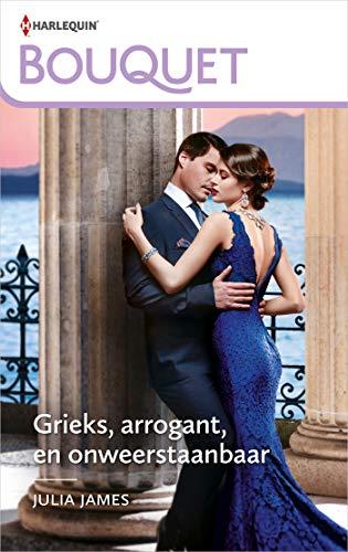 Grieks, arrogant, en onweerstaanbaar (Bouquet Book 4232) (Dutch Edition)