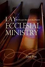 Lay Ecclesial Ministry: Pathways Toward the Future (Sheed & Ward Books)