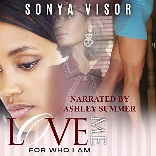 Love Me for Who I Am Audiobook By Sonya Visor cover art