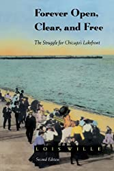 Forever Open, Clear, and Free: The Struggle for Chicago's Lakefront