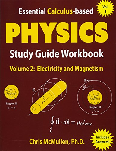 Essential Calculus-based Physics Study Guide Workbook: Electricity and...