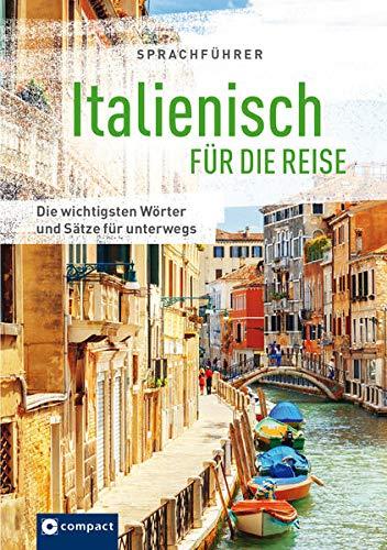 Sprachführer Italienisch für die Reise: Die wichtigsten Wörter und Sätze für unterwegs. Mit Zeige-Wörterbuch...