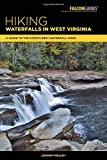 Hiking Waterfalls in West Virginia: A Guide to the State s Best Waterfall Hikes