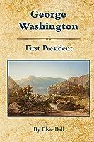 George Washington: First President