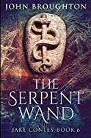 The Serpent Wand: Large Print Edition