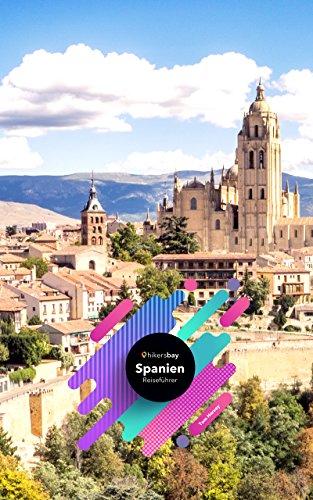 Spanien Reiseführer: Spanien Reiseführer mit karten