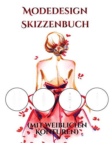 GER-MODEDESIGN SKIZZENBUCH (MI (Modedesign Skizzenbuch (Mit Weiblichen Konturen), Band 2)