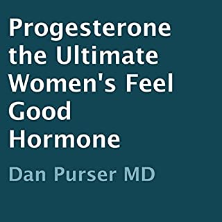 Progesterone: The Ultimate Women's Feel-Good Hormone audiobook cover art