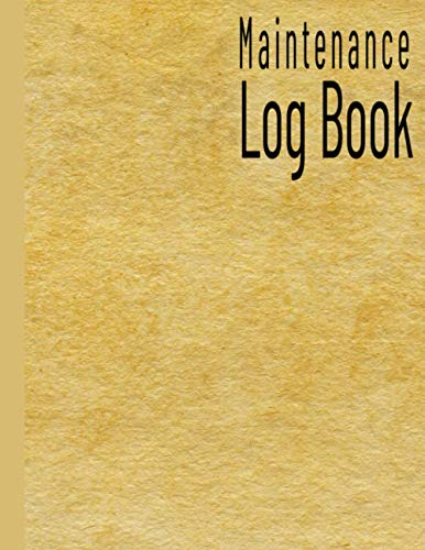 Maintenance Log Book: Repair & Service Record Sheets for Home & official Auto Vehicle, Sailboat, Powerboat, Boiler, Tractor, Forklift lift, Truck, Drone, Construction machinery