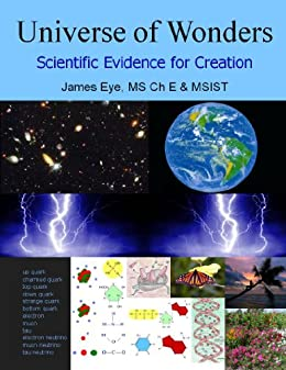 Universe of Wonders: Scientific Evidence for Creation by [James Eye]
