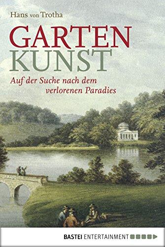 Garten Kunst: Auf der Suche nach dem verlorenen Paradies (Quadriga digital ebook)