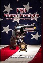 FBI Miami Firefight (Five Minutes that Changed the Bureau)