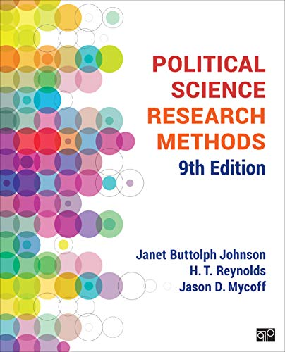 Compare Textbook Prices for Political Science Research Methods 9 Edition ISBN 9781544331430 by Johnson, Janet B.,Reynolds, H. T.,Mycoff, Jason D.