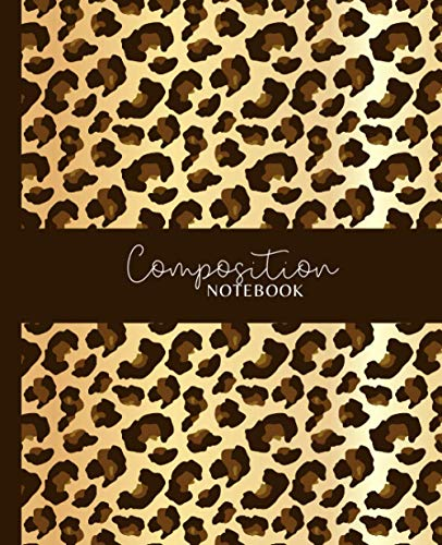 Composition Notebook: Leopard Skin Pattern Wide Ruled Lined Paper Notebook Journal | Workbook for Girls Teens Kids Students Adults Teachers Home School College Middle High School Writing Notes Journal