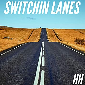 Switchin Lanes