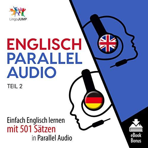 Englisch Parallel Audio - Einfach Englisch Lernen mit 501 Sätzen in Parallel Audio - Teil 2 Titelbild