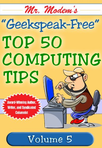 Mr. Modem's Top 50 Computing Tips, Volume 5