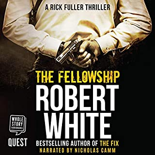 The Fellowship     Rick Fuller, Book 3              By:                                                                                                                                 Robert White                               Narrated by:                                                                                                                                 Nicholas Camm                      Length: 7 hrs and 25 mins     Not rated yet     Overall 0.0