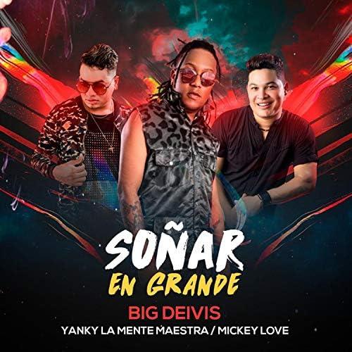 Big Deivis, Yanky La Mente Maestra & Mickey Love