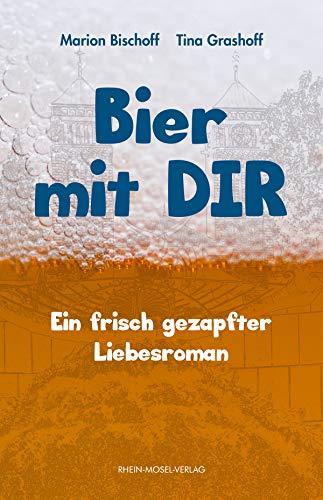 Bier mit DIR: Ein frisch gezapfter Liebesroman