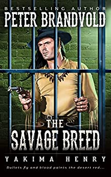 The Savage Breed : A Western Fiction Classic (Yakima Henry Book 5) by [Peter  Brandvold]