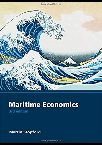 Compare Textbook Prices for Maritime Economics 3e 3 Edition ISBN 9780415275583 by Stopford, Martin