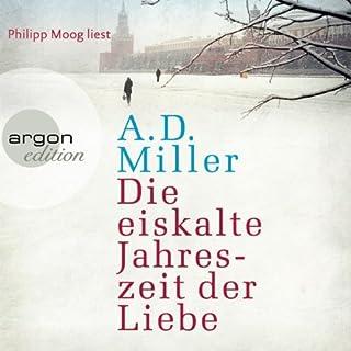 Die eiskalte Jahreszeit der Liebe                   Autor:                                                                                                                                 A. D. Miller                               Sprecher:                                                                                                                                 Philipp Moog                      Spieldauer: 12 Std. und 4 Min.     17 Bewertungen     Gesamt 3,4