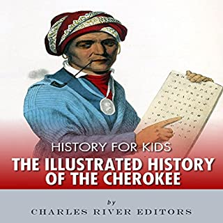 History for Kids: The Illustrated History of the Cherokee audiobook cover art