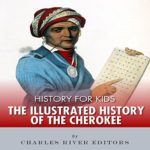 Couverture de History for Kids: The Illustrated History of the Cherokee