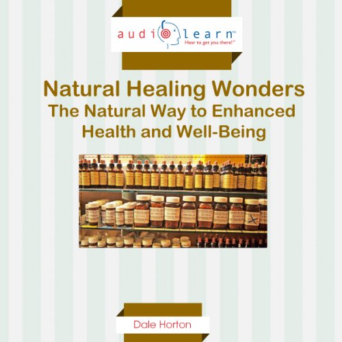 Natural Healing Wonders: The Natural Way to Enhanced Health and Well-Being audiobook cover art